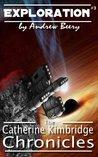 Exploration (The Catherine Kimbridge Chronicles #3)