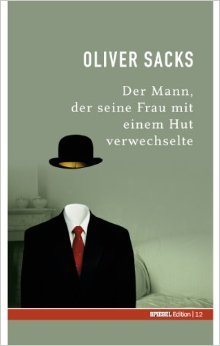 Der Mann, der seine Frau mit einem Hut verwechselte (Spiegel-Edition, #12)