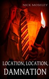 Location, Location, Damnation (The Brackenford Cycle #1)