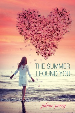 The Summer I Found You by Jolene Perry