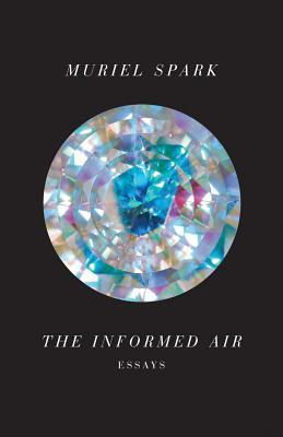 The Informed Air: Essays
