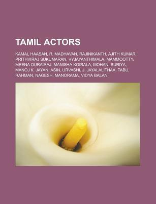 Tamil Actors: Kamal Haasan, R. Madhavan, Rajinikanth, Ajith Kumar, Prithviraj Sukumaran, Vyjayanthimala, Mammootty, Meena Durairaj