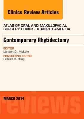 Contemporary Rhytidectomy, an Issue of Atlas of the Oral & Maxillofacial Surgery Clinics