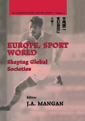Europe, Sport, World: Shaping Global Societies
