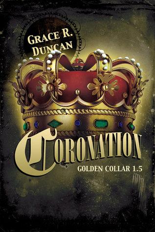 Coronation (Golden Collar #1.5)