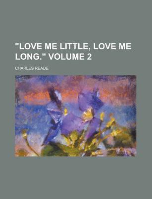 Love Me Little, Love Me Long. Volume 2