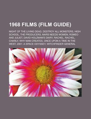 1968 Films (Film Guide): Night of the Living Dead, Destroy All Monsters, High School, the Producers, Mars Needs Women, Romeo and Juliet