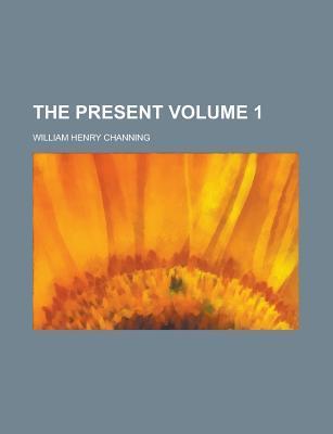The Present (Volume 1)
