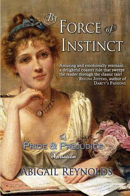 By Force of Instinct, Abigail Reynolds, Austen in August, The Book Rat, book review, vlog