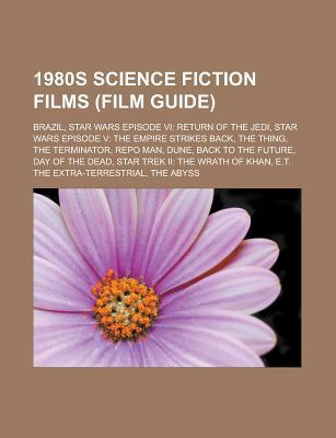 1980s Science Fiction Films (Film Guide): Brazil, Star Wars Episode VI: Return of the Jedi, Star Wars Episode V: The Empire Strikes Back
