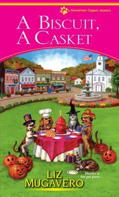 A Biscuit, a Casket(Pawsitively Organic Mysteries 2) (ePUB)
