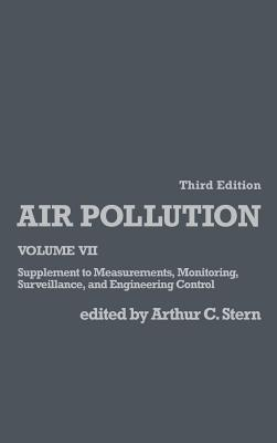 Air Pollution, Volume 7: Supplement to Measurements, Monitoring, Surveillance, and Engineering Control