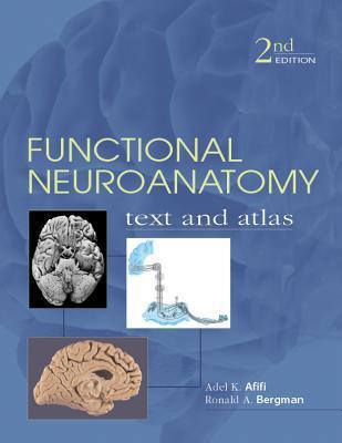 Functional Neuroanatomy: Text and Atlas