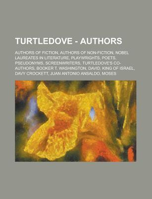 Turtledove - Authors: Authors of Fiction, Authors of Non-Fiction, Nobel Laureates in Literature, Playwrights, Poets, Pseudonyms, Screenwriters, Turtledove's Co-Authors, Booker T. Washington, David, King of Israel, Davy Crockett