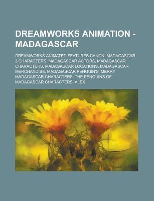 DreamWorks Animation - Madagascar: DreamWorks Animated Features Canon, Madagascar 3 Characters, Madagascar Actors, Madagascar Characters, Madagascar Locations, Madagascar Merchandise, Madagascar Penguin's, Merry Madagascar Characters