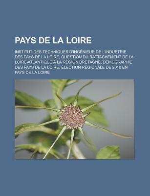 Pays de La Loire: Institut Des Techniques D'Ingenieur de L'Industrie Des Pays de La Loire, Question Du Rattachement de La Loire-Atlantiq