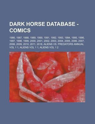 Dark Horse Database - Comics: 1986, 1987, 1988, 1989, 1990, 1991, 1992, 1993, 1994, 1995, 1996, 1997, 1998, 1999, 2000, 2001, 2002, 2003, 2004, 2005, 2006, 2007, 2008, 2009, 2010, 2011, 2018, Aliens vs. Predators Annual Vol 1 1