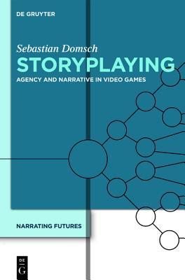 Storyplaying: Agency and Narrative in Video Games