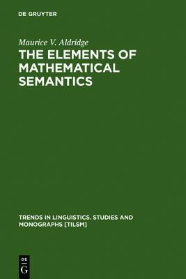 The Elements of Mathematical Semantics