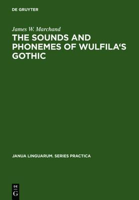 The Sounds and Phonemes of Wulfila's Gothic