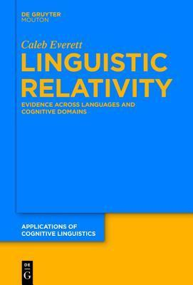 Linguistic Relativity: Evidence Across Languages and Cognitive Domains