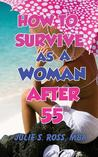 How to Survive as a Woman After 55