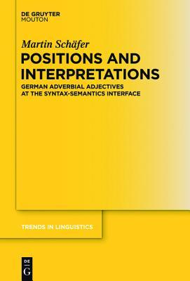 Positions and Interpretations: German Adverbial Adjectives at the Syntax-Semantics Interface