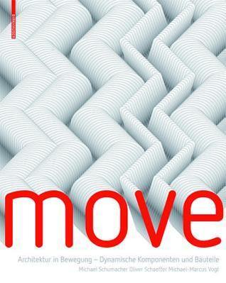 Move: Architektur in Bewegung - Dynamische Komponenten Und Bauteile