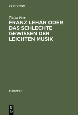 franz-leh-r-oder-das-schlechte-gewissen-der-leichten-musik