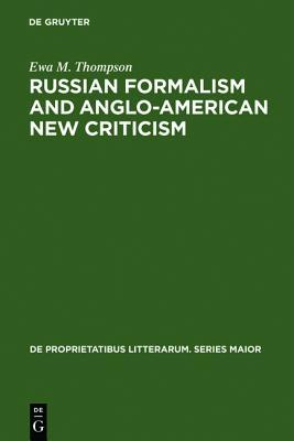 Russian Formalism and Anglo-American New Criticism: A Comparative Study