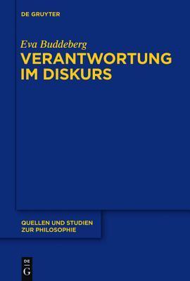 Verantwortung Im Diskurs: Grundlinien Einer Rekonstruktiv-Hermeneutischen Konzeption Moralischer Verantwortung Im Anschluss an Hans Jonas, Karl-