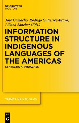 Information Structure in Indigenous Languages of the Americas: Syntactic Approaches