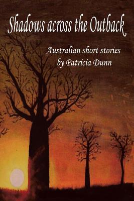 Shadows Across the Outback: Australian Short Stories