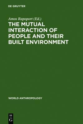 The Mutual Interaction of People and Their Built Environment