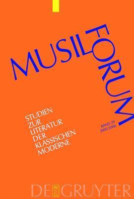 Musil-Forum. Studien zur Literatur der klassischen Moderne. Im Auftrag der Internationalen Robert-Musil-Gesellschaft. Band 29 (2005/2006)