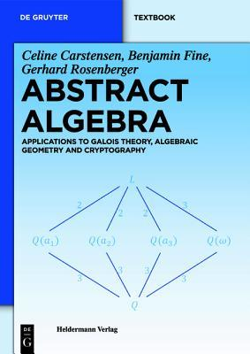 Abstract Algebra: Applications to Galois Theory, Algebraic Geometry and Cryptography Los mejores audiolibros