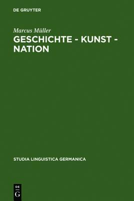 Geschichte - Kunst - Nation