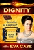 DIGNITY (To Be Sinclair, #1) by Eva Caye