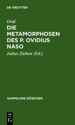 Die Metamorphosen: In Auswahl mit einer Einleitung und Anmerkungen Hrsg
