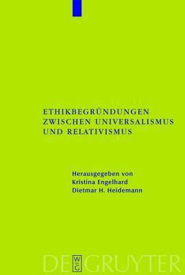 Ethikbegrundungen Zwischen Universalismus Und Relativismus