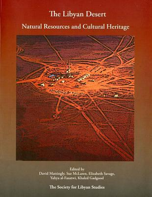 The Libyan Desert: Natural Resources and Cultural Heritage