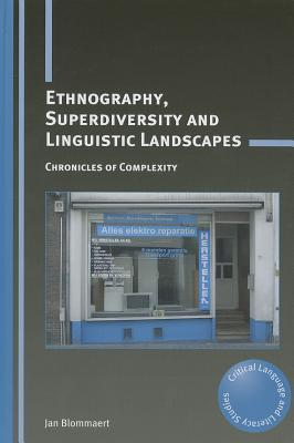 ethnography-superdiversity-and-linguistic-landscapes-chronicles-of-complexity