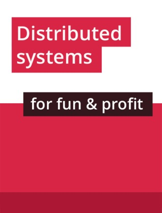 Distributed Systems For Fun and Profit by Mikito Takada