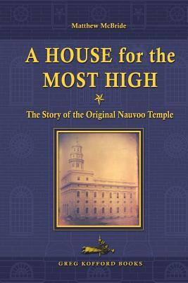 a-house-for-the-most-high-the-story-of-the-original-nauvoo-temple