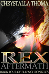 Rex Aftermath (Elei's Chronicles, #4)