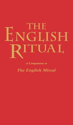 English Ritual: A Companion To The English Missal