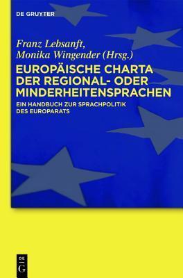 Europ�ische Charta Der Regional- Oder Minderheitensprachen: Ein Handbuch Zur Sprachpolitik Des Europarats