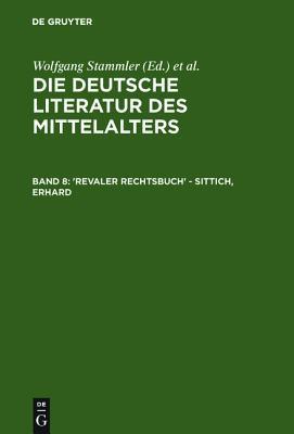 Die Deutsche Literatur DES Mittelalters. Verfasserlexikon,CA. 12 Bde in 4 Lfgn. Abnahmeverpflichtung Fur Das Gesamtwerk,BD 8,'Revaler Rechtsbuch'-Sittich,Erhard