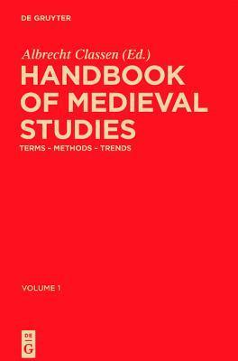 Handbook of Medieval Studies: Terms Methods Trends