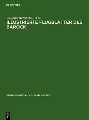 Illustrierte Flugbl�tter Des Barock: Eine Auswahl